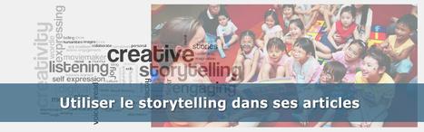 Comment intégrer le storytelling dans la rédaction | Social Media Curation par Mon Habitat Web | Scoop.it