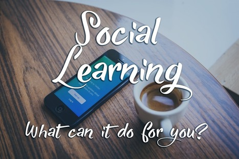 What Makes Social Learning so Interesting? | Learning & Training - www.click4it.org | Scoop.it
