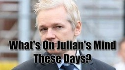 Wondering: What's On Julian Assange's Mind These Days? #STi | News From Stirring Trouble Internationally | Scoop.it