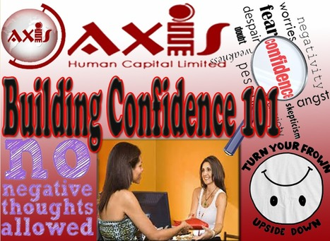 Building Confidence 101 | Axis Human Capital Group Recruitment | Scoop.it