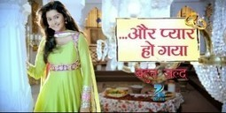 Aur Pyaar Ho Gaya 8th May 2014 Written Update » Written Updates | Written Update India | Scoop.it