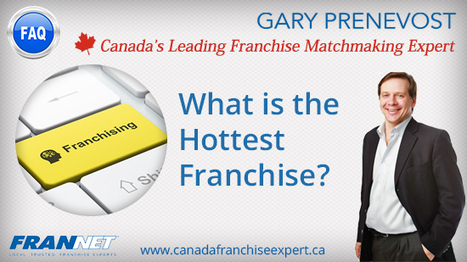 What is the hottest franchise? | Best Franchise Opportunities Canada | Scoop.it
