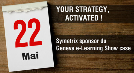 Symetrix - Groupe SBT - NewsLetter Mai - Séminaires GENEVA 2014 | Digital learning | Scoop.it