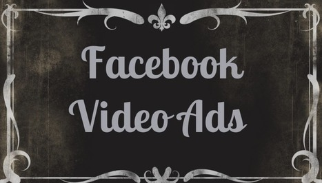 Facebook's Silent Autoplay Video Ads Require Custom Content To Shine | MarketingHits | Scoop.it
