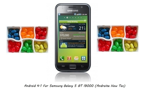 Know How To Update Your Samsung Galaxy S GT I9000  To Android 4.1 Jelly Bean | AndroidTuition | Scoop.it