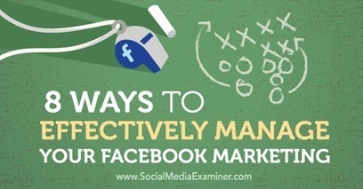 8 Ways to Effectively Manage Your Facebook Marketing | Linkingbrand: Social Media | Scoop.it