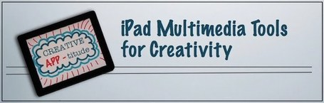 iPad Multimedia Tools | Keep learning | Scoop.it