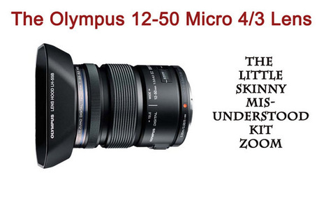 The Olympus Micro 4/3 12-50mm Real Use Lens Review - The misunderstood kit zoom.   Olympus OMD EM5 Lens   Scoop.it