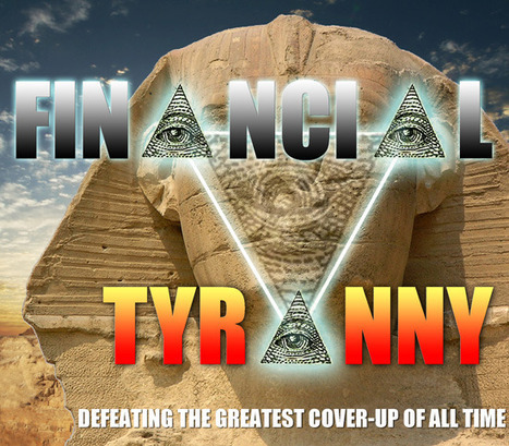 FINANCIAL TYRANNY: Defeating the Greatest Cover-Up of All Time | The Occupy Movement and Related Issues | Scoop.it