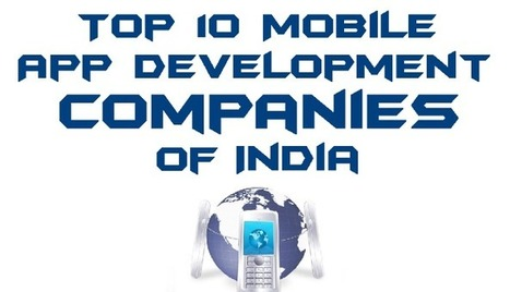 List of Top 10 Mobile Application Development Companies of India | Android - Apple World | Scoop.it