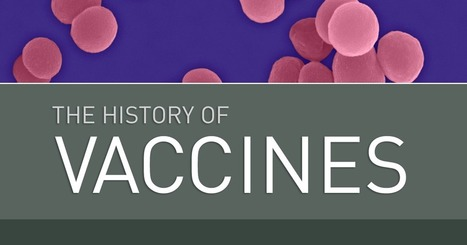 History of Vaccines — A Vaccine History Project of The College of Physicians of Philadelphia | Virology News | Scoop.it