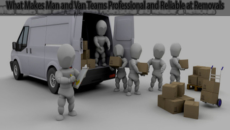 What Makes Man and Van Teams Professional and Reliable at Removals | Removals | Scoop.it