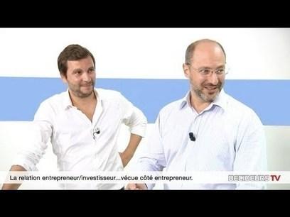 Dans les coulisses d'une relation entrepreneur – investisseur | Entrepreneurs grand angle | Incubation | Scoop.it