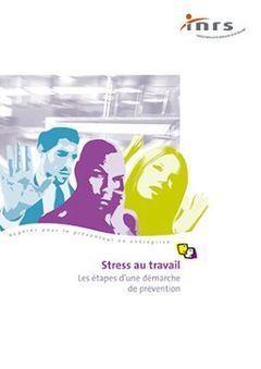INRS - Stress au travail | l'absentéisme au travail, psychologie, santé au travail | Scoop.it