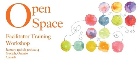 Open Space Facilitator Training Workshop – January 29th & 30th, 2014 : Shared Value Solutions | Art of Hosting | Scoop.it