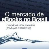 Melo, Eduardo y Tavares, Fernando: O mercado de ebooks no Brasil. Versão 2.0 [EPUB]. Simplissimo Livros, Enero 2013,196 p. | Artículos, monografías y vídeos. Documenta 35 | Scoop.it