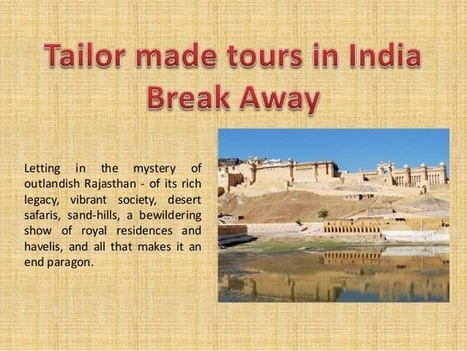 Get your Tailor Made Tours in India by Travel Agents | Travel In India | Scoop.it
