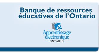 Ontario Educational Resource Bank / Banque de ressources éducatives de l'Ontario | Francais Cadre | Scoop.it
