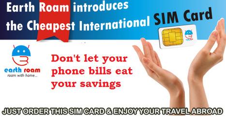 Earth Roam:International Roaming SIM Cards Prepaid International SIM Card   Empower your phone with Earth roam Global Travel SIM Card.   Scoop.it