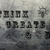Think Create and Do
