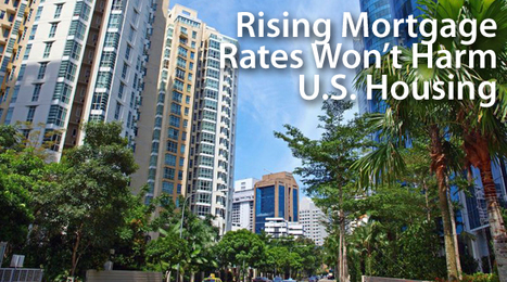 Opinion: Higher Mortgage Rates Won't Derail Housing | The American Dream | Scoop.it