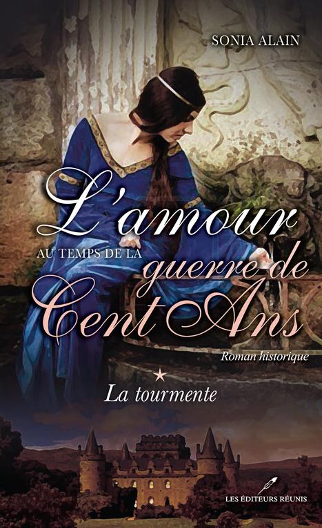 L'amour au temps de la Guerre de Cent Ans (tome 1) | Les éditeurs réunis (LÉR) | mes amis auteurs | Scoop.it