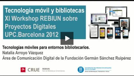 Videoteca UPC: Tecnologías móviles para entornos bibliotecarios | redes sociales en Bibliotecologia | Scoop.it