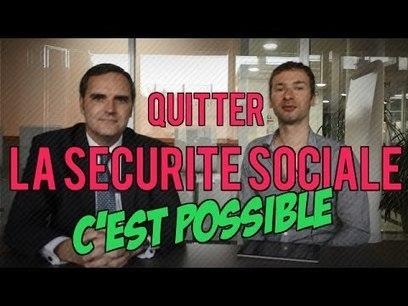 Quitter la sécurité sociale, c'est POSSIBLE ! L'étude de cas (RSI et URSSAF) | Toute l'actus | Scoop.it