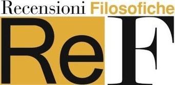 ReF - Recensioni Filosofiche | AulaUeb Filosofia | Scoop.it