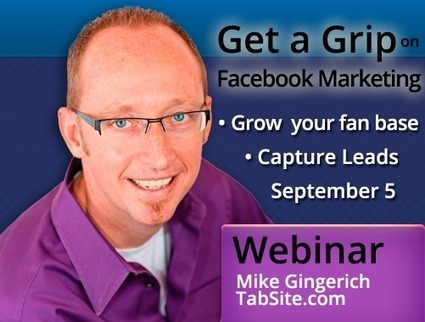 Capture Leads and Grow Sales with your Facebook Page [Webinar Event Coming] | Facebook Marketing Resources from Mike Gingerich | Scoop.it