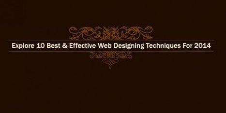 Explore 10 Best & Effective Web Designing Techniques For 2014 | Technology Bell | Technology Bell | Where Technology Thinks | Scoop.it