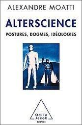 Alterscience. Postures, dogmes, Idéologies | C@fé des Sciences | Scoop.it