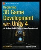 Beginning 3D Game Development with Unity 4, 2nd Edition - Free eBook Share | Beginning Game Dev | Scoop.it