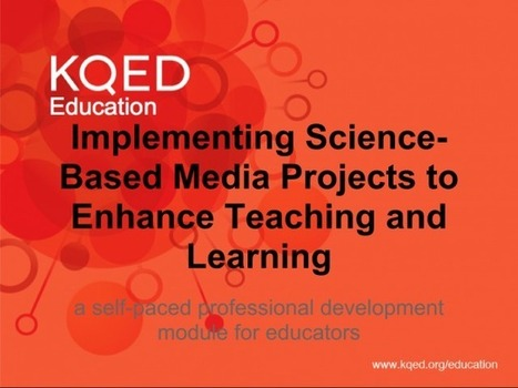 PD Module #1: Implementing Science-Based Media Projects | Aprendiendo a Distancia | Scoop.it