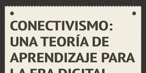 Conectivismo:            Una teoría de aprendizaje para la era digital | Multimedia Educativa | Scoop.it