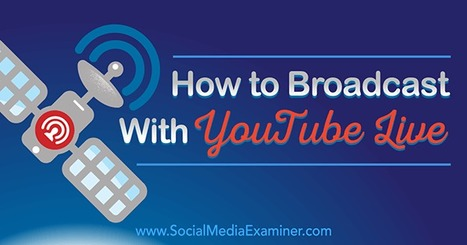 How to Broadcast With YouTube Live #videomarketing | Surviving Social Chaos | Scoop.it