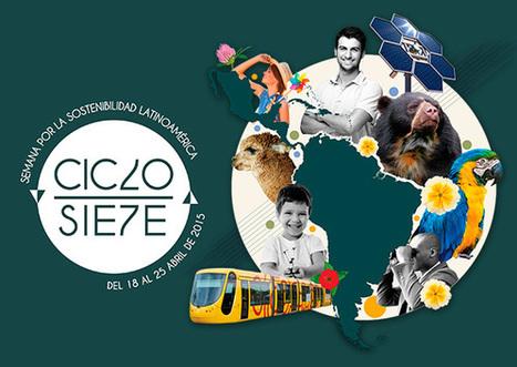 Ciclo Siete: la semana por la sostenibilidad Latinoamérica: 18 al 25 de abril | Infraestructura Sostenible | Scoop.it