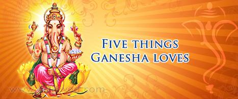 Five things Ganesha loves | Ganesha Sharanam | Scoop.it