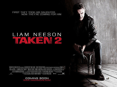 Artwork revealed for 'Taken 2' starring Liam Neeson | The Billy Pulpit | Scoop.it