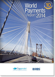 2014 @capgemini @RBS World Payments Report is out - free download | epayments | Scoop.it