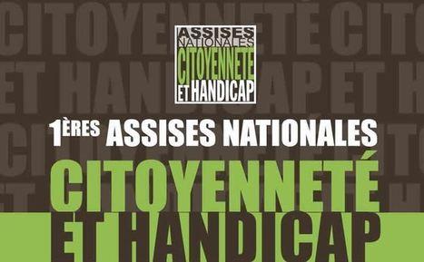 1ères assises nationales citoyenneté et Handicap - 17 novembre 2016 | Emploi + Handicap | Scoop.it