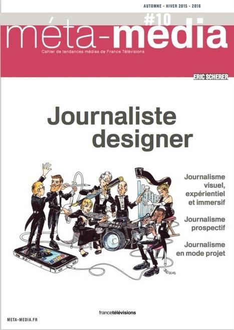 Cahier de Tendances N°10: journaliste designer | DocPresseESJ | Scoop.it