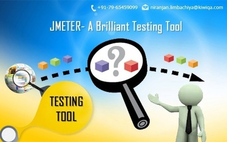 JMETER- A Brilliant Testing Tool for Your Software Application | Quality Assurance and Software Testing News | kiwiqa | Scoop.it