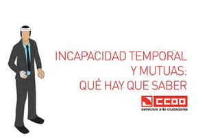 Comisiones Obreras edita una guía práctica sobre incapacidad temporal y mutuas | Zamora Formación | Scoop.it