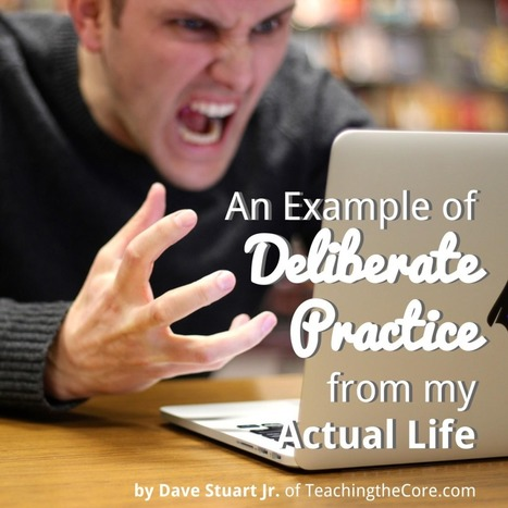 An Example of Deliberate Practice from my Actual Life | Teaching the Core | Cool School Ideas | Scoop.it