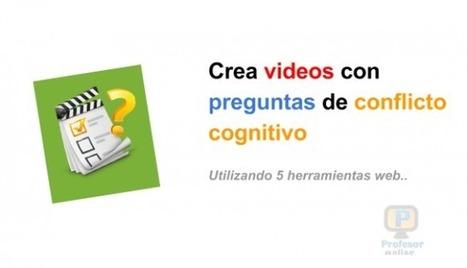 Crea videos con preguntas de conflicto cognitivo utilizando herramientas web | Profesoronline | Scoop.it