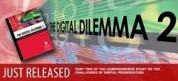 Rapport The Digital Dilemma 2 alarmant sur la conservation ...   Dig-it   Scoop.it