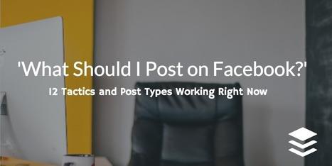 12 Facebook Tactics Working Right Now | Social Media Tips & Updates | Scoop.it