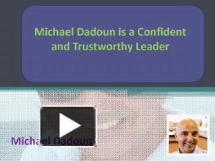 Michael Dadoun is a Confident and Trustworthy Leader | Michael Dadoun | Scoop.it
