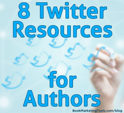 8 Twitter Resources for Authors   Book Marketing Tools Blog   Book Marketing Tips for Authors   Scoop.it